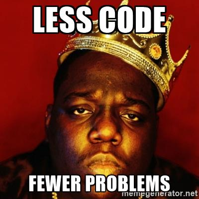 Less Code Fewer Problems